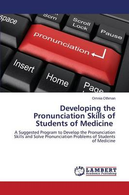 Developing the Pronunciation Skills of Students of Medicine (Paperback)