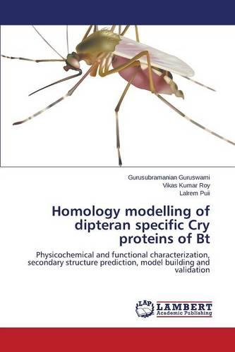 Homology Modelling of Dipteran Specific Cry Proteins of BT (Paperback)