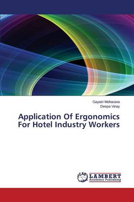 Application of Ergonomics for Hotel Industry Workers (Paperback)