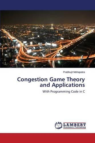 Congestion Game Theory and Applications (Paperback)