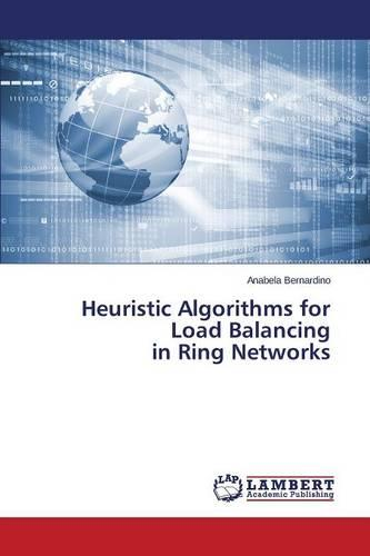 Heuristic Algorithms for Load Balancing in Ring Networks (Paperback)
