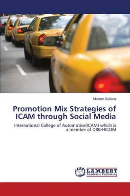 Promotion Mix Strategies of Icam Through Social Media (Paperback)