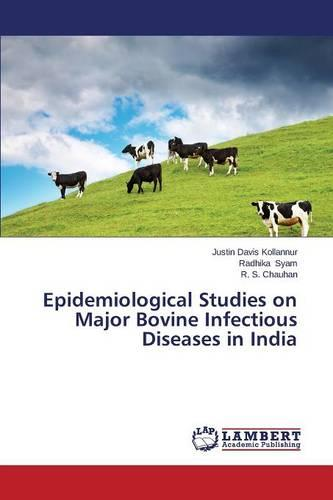 Epidemiological Studies on Major Bovine Infectious Diseases in India (Paperback)
