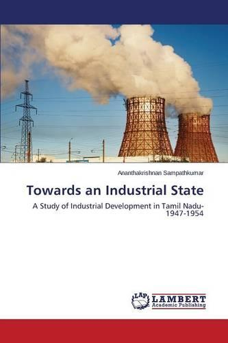 Towards an Industrial State (Paperback)