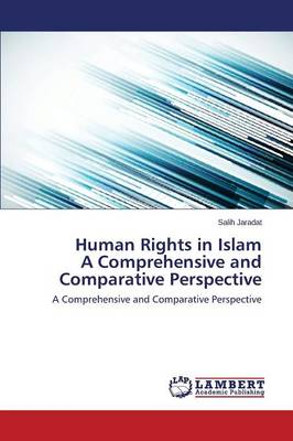 Human Rights in Islam a Comprehensive and Comparative Perspective (Paperback)