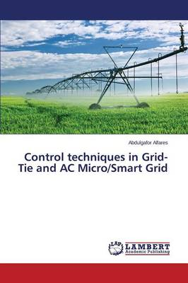 Control Techniques in Grid-Tie and AC Micro/Smart Grid (Paperback)