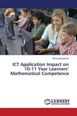 Ict Application Impact on 10-11 Year Learners' Mathematical Competence (Paperback)
