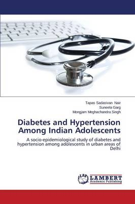 Diabetes and Hypertension Among Indian Adolescents (Paperback)