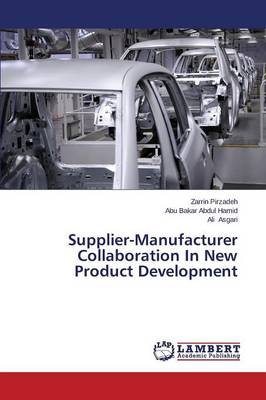 Supplier-Manufacturer Collaboration in New Product Development (Paperback)