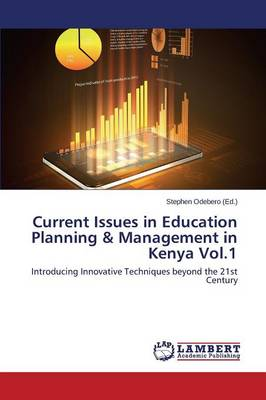 Current Issues in Education Planning & Management in Kenya Vol.1 (Paperback)