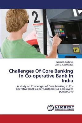 Challenges of Core Banking in Co-Operative Bank in India (Paperback)