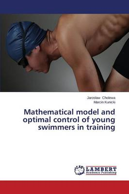 Mathematical Model and Optimal Control of Young Swimmers in Training (Paperback)