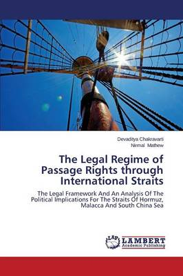 The Legal Regime of Passage Rights Through International Straits (Paperback)