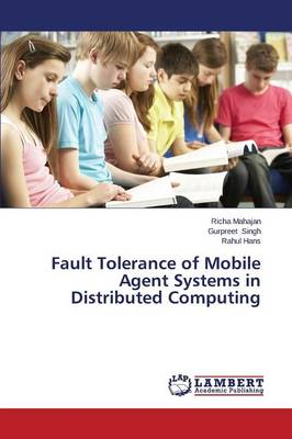 Fault Tolerance of Mobile Agent Systems in Distributed Computing (Paperback)