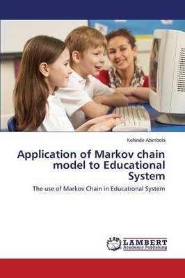 Application of Markov Chain Model to Educational System (Paperback)