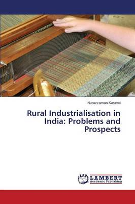 Rural Industrialisation in India: Problems and Prospects (Paperback)