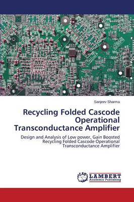 Recycling Folded Cascode Operational Transconductance Amplifier (Paperback)