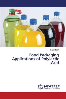 Food Packaging Applications of Polylactic Acid (Paperback)