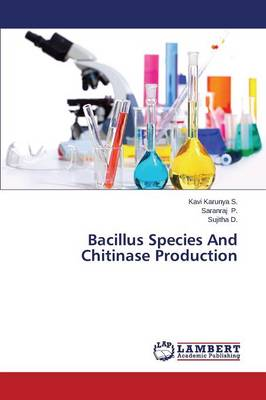 Bacillus Species and Chitinase Production (Paperback)
