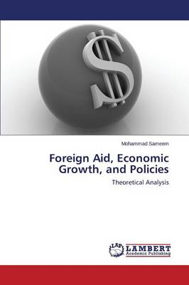 Foreign Aid, Economic Growth, and Policies (Paperback)