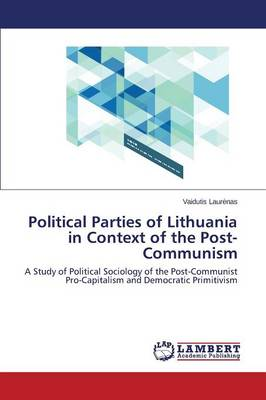 Political Parties of Lithuania in Context of the Post-Communism (Paperback)