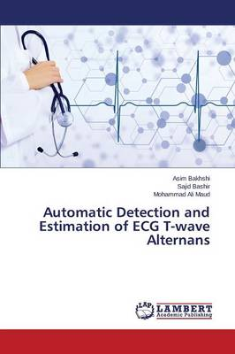 Automatic Detection and Estimation of ECG T-Wave Alternans (Paperback)