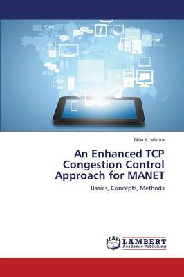 An Enhanced TCP Congestion Control Approach for Manet (Paperback)