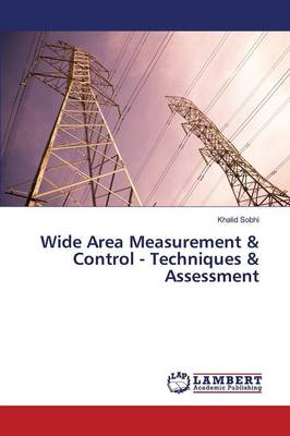 Wide Area Measurement & Control - Techniques & Assessment (Paperback)