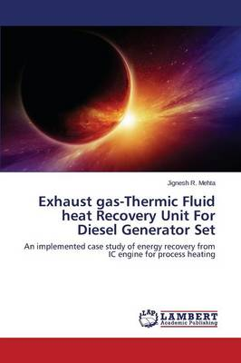 Exhaust Gas-Thermic Fluid Heat Recovery Unit for Diesel Generator Set (Paperback)