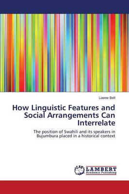 How Linguistic Features and Social Arrangements Can Interrelate (Paperback)