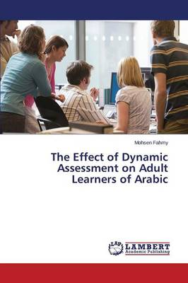 The Effect of Dynamic Assessment on Adult Learners of Arabic (Paperback)