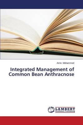 Integrated Management of Common Bean Anthracnose (Paperback)