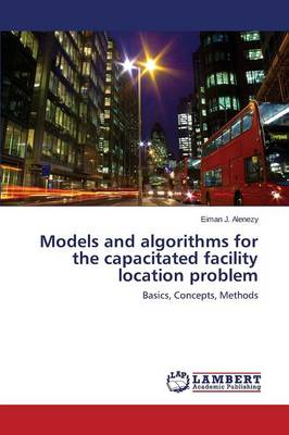 Models and Algorithms for the Capacitated Facility Location Problem (Paperback)