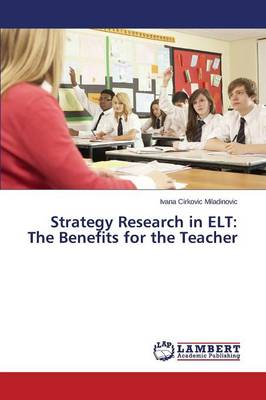 Strategy Research in ELT: The Benefits for the Teacher (Paperback)