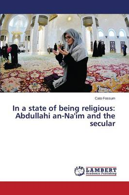 In a State of Being Religious: Abdullahi An-Na'im and the Secular (Paperback)