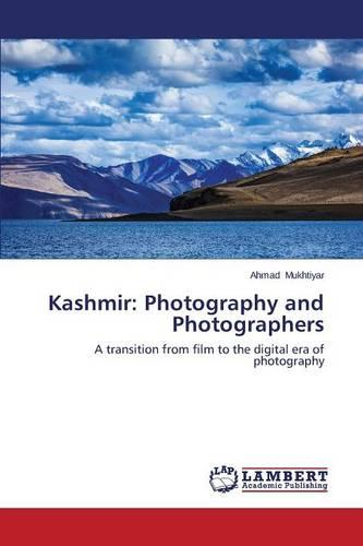 Kashmir: Photography and Photographers (Paperback)