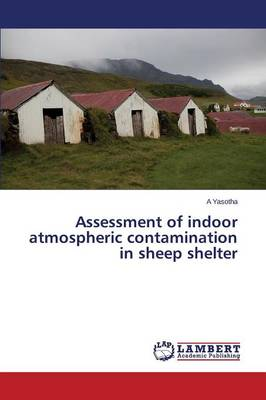 Assessment of Indoor Atmospheric Contamination in Sheep Shelter (Paperback)
