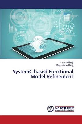 Systemc Based Functional Model Refinement (Paperback)