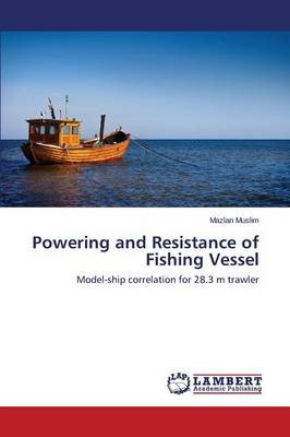Powering and Resistance of Fishing Vessel (Paperback)