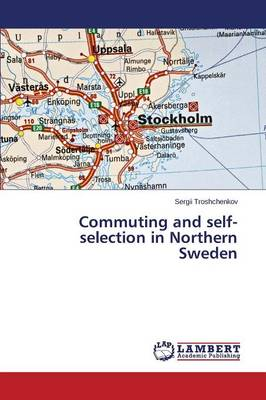 Commuting and Self-Selection in Northern Sweden (Paperback)