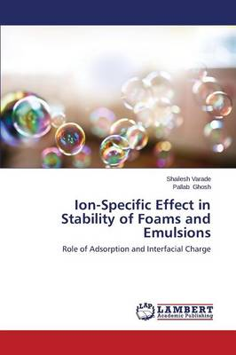 Ion-Specific Effect in Stability of Foams and Emulsions (Paperback)