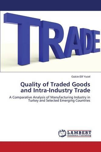 Quality of Traded Goods and Intra-Industry Trade (Paperback)