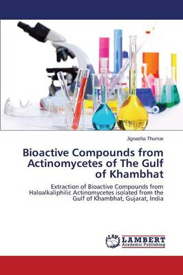 Bioactive Compounds from Actinomycetes of the Gulf of Khambhat (Paperback)