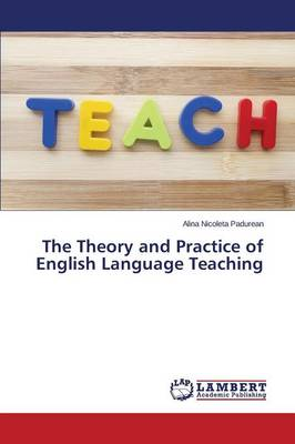 The Theory and Practice of English Language Teaching (Paperback)