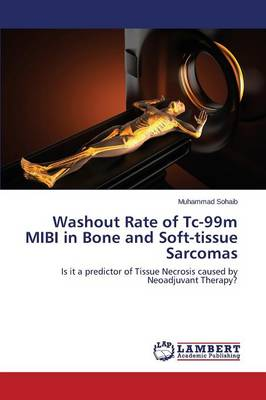 Washout Rate of Tc-99m Mibi in Bone and Soft-Tissue Sarcomas (Paperback)