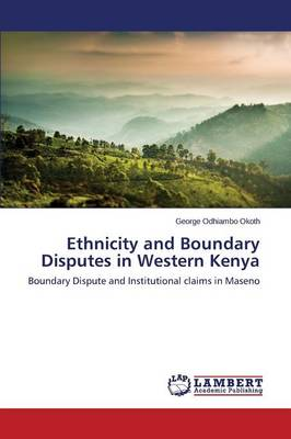 Ethnicity and Boundary Disputes in Western Kenya (Paperback)