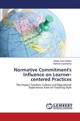 Normative Commitment's Influence on Learner-Centered Practices (Paperback)