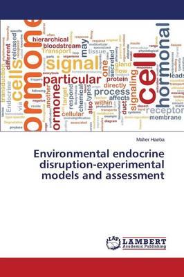 Environmental Endocrine Disruption-Experimental Models and Assessment (Paperback)