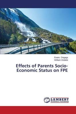 Effects of Parents Socio-Economic Status on Fpe (Paperback)