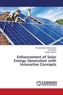 Enhancement of Solar Energy Generation with Innovative Concepts (Paperback)